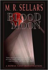Blood Moon - M.R. Sellars