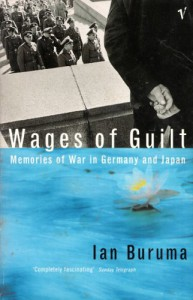 Wages of Guilt: Memories of War in Germany and Japan - Ian Buruma