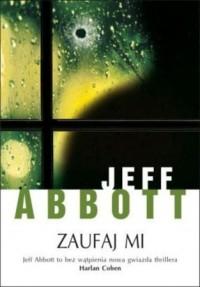 Zaufaj mi - Jeff Abbott