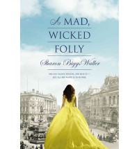 A Mad, Wicked Folly - Sharon Biggs Waller