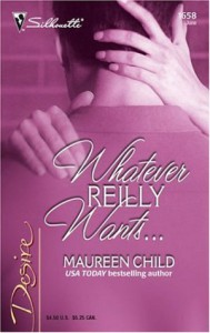 Whatever Reilly Wants... (Three-Way Wager, Book 2) - Maureen Child