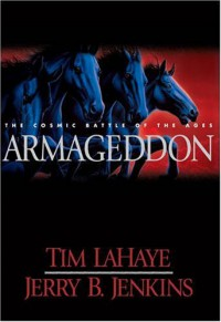 Armageddon : The Cosmic Battle of the Ages - Tim LaHaye, Jerry B. Jenkins