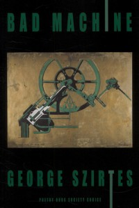 Bad Machine - George Szirtes