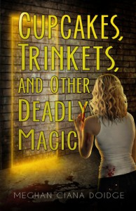 Cupcakes, Trinkets, and Other Deadly Magic (The Dowser Series) - Meghan Ciana Doidge