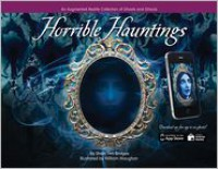 Horrible Hauntings: An Augmented Reality Collection of Ghosts and Ghouls - Shirin Yim Bridges, William Maughan