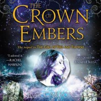 The Crown of Embers  - Rae Carson, Jennifer Ikeda