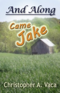 And Along Came Jake - Christopher Vaca