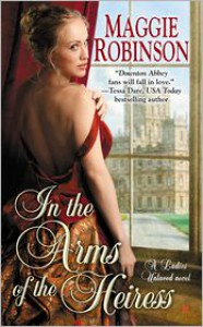 In the Arms of the Heiress - Maggie Robinson