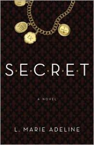 S.E.C.R.E.T.: A Novel - L. Marie Adeline