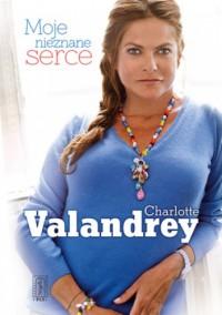 Moje nieznane serce - Charlotte Valandrey