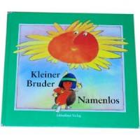 Kleiner Bruder Namenlos : nach e. indian. Märchen - Alfred Könner, Dieter Müller