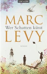 Wer Schatten küsst - Marc Levy, Bettina Runge, Eliane Hagedorn
