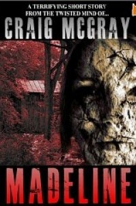 Madeline (A Short Horror Story) - Craig McGray