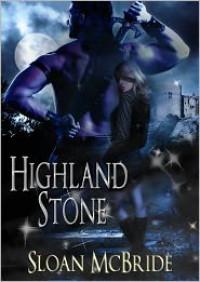 Highland Stone - Sloan McBride