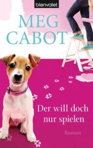 Der will doch nur spielen - Meg Cabot, Claudia Geng