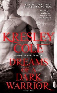 Dreams of a Dark Warrior (Immortals After Dark Series, Book 9) - Kresley Cole
