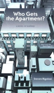 Who Gets the Apartment?: A Novel of Suspense - Steven Rigolosi