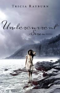 Undercurrent: A Siren Novel - Tricia Rayburn