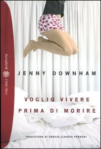 Voglio Vivere Prima Di Morire - Jenny Downham