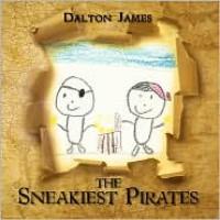 The Sneakiest Pirates - Dalton James