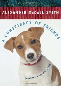 A Conspiracy of Friends: A Corduroy Mansions Novel  - Alexander McCall Smith