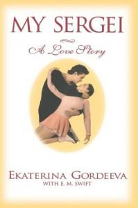 My Sergei: A Love Story - Ekaterina Gordeeva, E.M. Swift