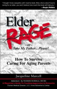 Elder Rage, or Take My Father... Please! How to Survive Caring for Aging Parents - Jacqueline Marcell, Rodman Shankle