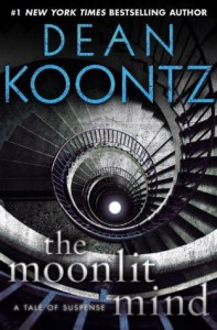 The Moonlit Mind: A Tale of Suspense - Dean Koontz