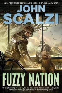 Fuzzy Nation - John Scalzi