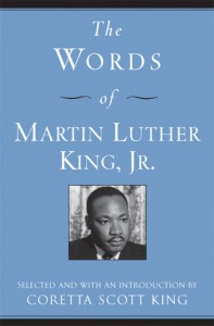 The Words of Martin Luther King, Jr. - Martin Luther King Jr.