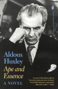 Ape and Essence - Aldous Huxley