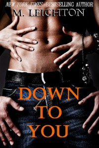 Down to You (The Bad Boys, #1) - M. Leighton