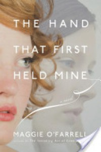 The Hand That First Held Mine - Maggie O'Farrell