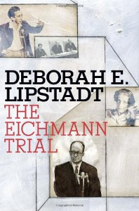 The Eichmann Trial - Deborah E. Lipstadt