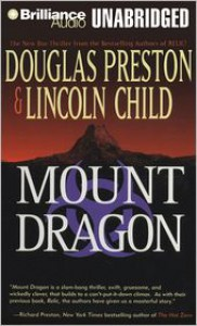 Mount Dragon - Douglas Preston, Lincoln Child, David Colacci
