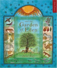 Adam And Eve And The Garden Of Eden (Eden Project) - Jane Ray