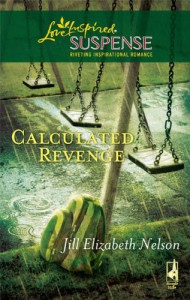 Calculated Revenge (Steeple Hill Love Inspired Suspense #193) - Jill Elizabeth Nelson