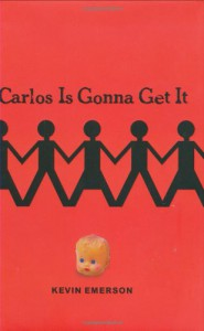 Carlos Is Gonna Get It - Kevin Emerson