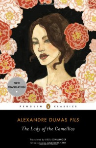 The Lady of the Camellias - Alexandre Dumas-fils, Liesl Schillinger