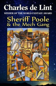 Sheriff Poole & The Mech Gang - Charles de Lint