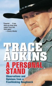 A Personal Stand: Observations and Opinions from a Freethinking Roughneck - Trace Adkins