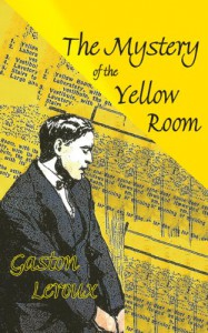 The Mystery of the Yellow Room - Gaston Leroux, Terry Hale, Margaret Jull Costa