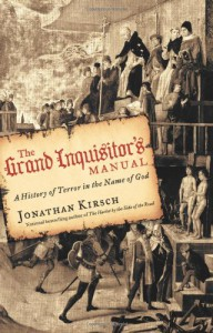 The Grand Inquisitor's Manual: A History of Terror in the Name of God - Jonathan Kirsch