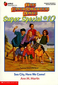 Sea City, Here We Come! (The Baby-Sitters Club Super Special, #10) - Ann M. Martin