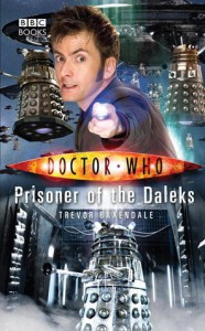 Doctor Who: Prisoner of the Daleks - Trevor Baxendale