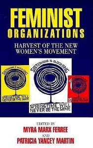 Feminist Organizations: Harvest Of The New Women's Movement - Myra Marx Ferree