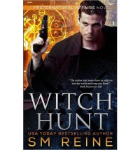 [ WITCH HUNT: AN URBAN FANTASY MYSTERY ] By Reine, S M ( Author) 2014 [ Paperback ] - S M Reine