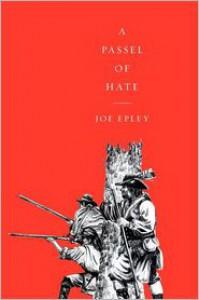 A Passel of Hate - Joe Epley