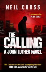 The Calling: A John Luther Novel - Neil Cross