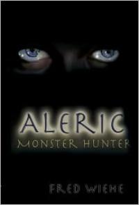 Aleric, Monster Hunter - Fred Wiehe